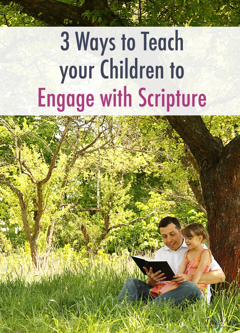 Teach your children to engage and fall in love with Scripture with these 3 tips!