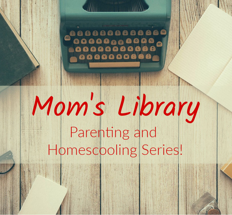 parenting and homeschooling moms library