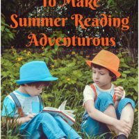 10 Enhancements to Make Summer Reading Adventurous