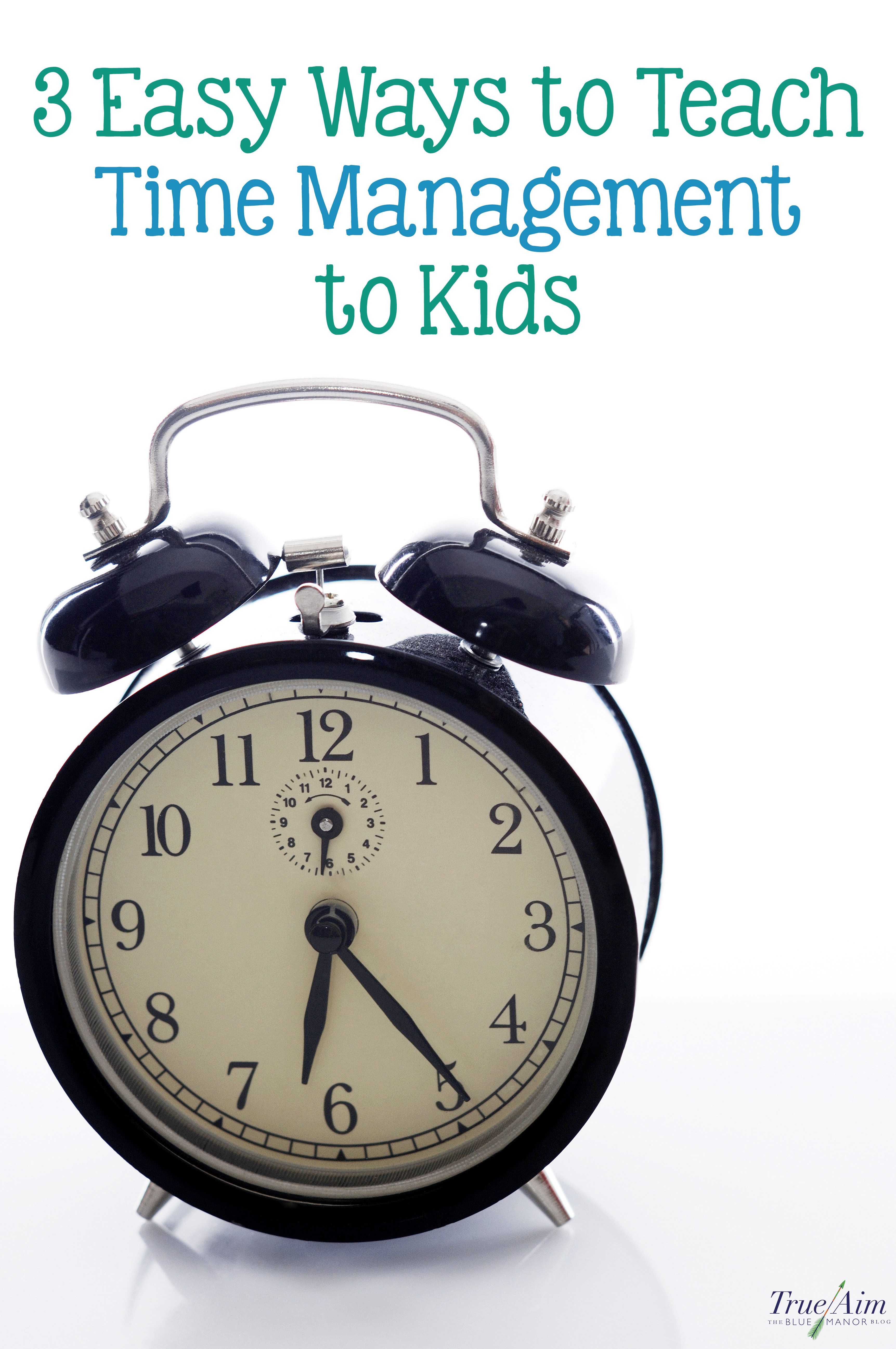 In a saturated digital world, here are three easy, simple ways we can teach time management to kids.