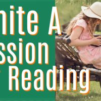 10 Ways to Reignite Your Child's Passion for Reading!