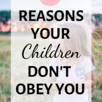 6 Reasons Why Your Children Don't Obey You
