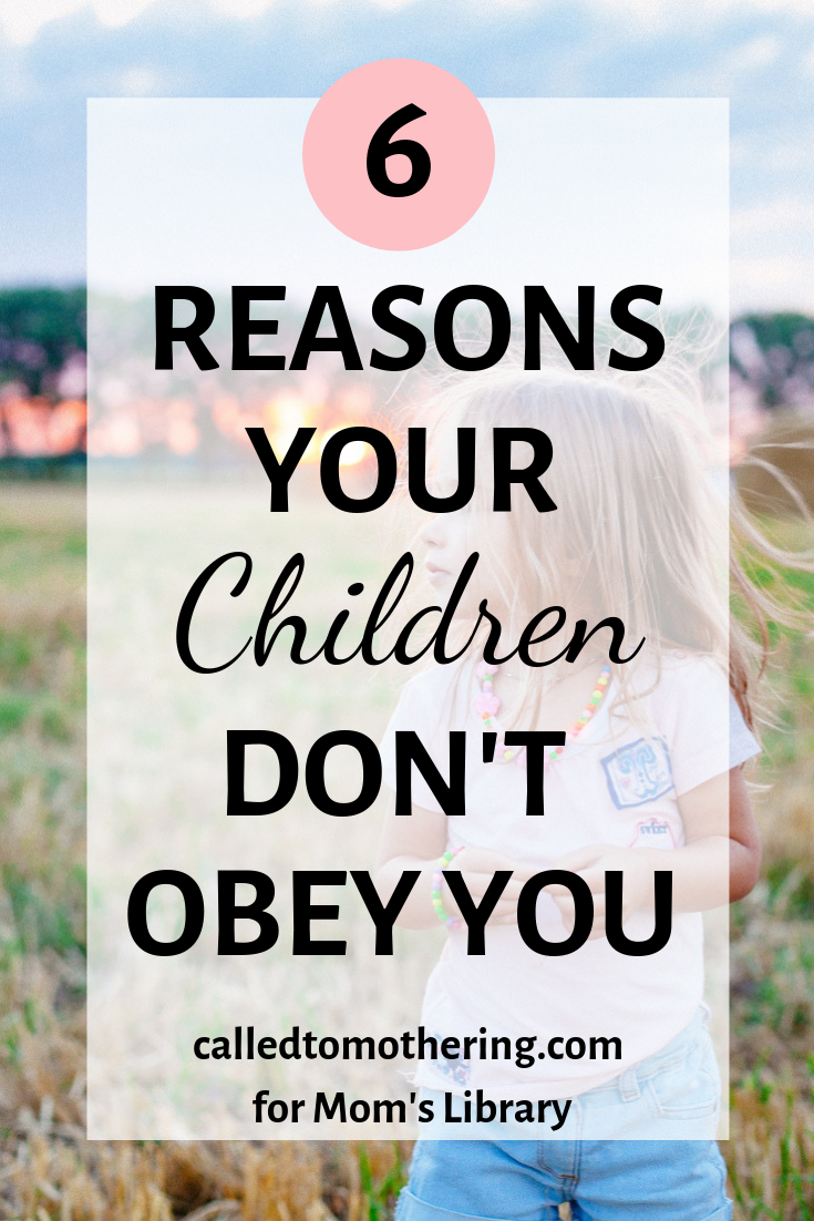 6 Reasons Your Children Don't Obey You