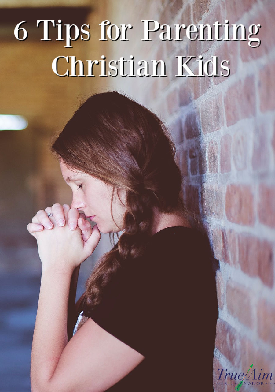 6 tips for parenting christian kids