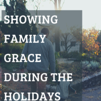 Showing Grace to Hostile Family Members During the Holidays
