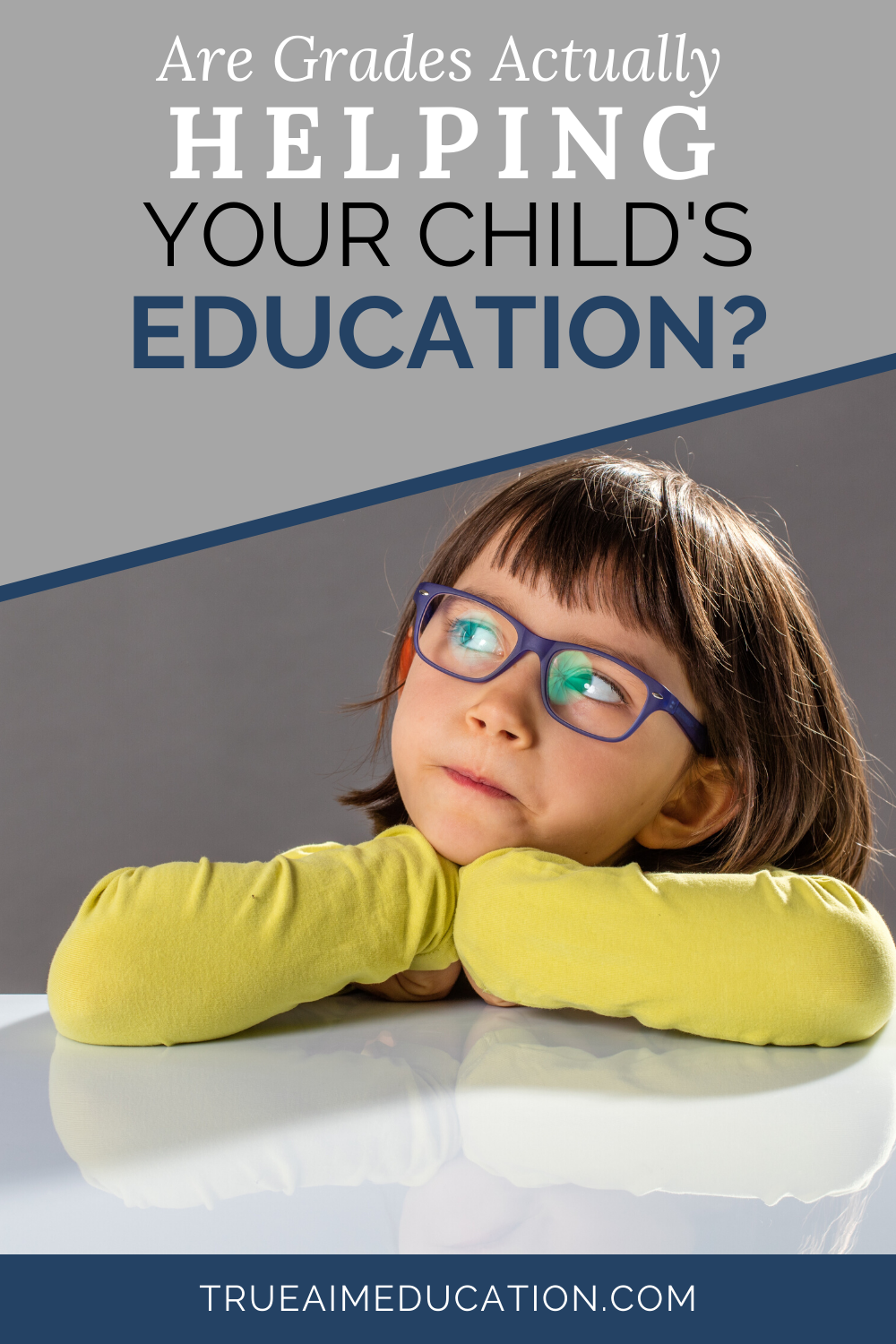 Are Grades Actually Helping Your Child's Education?