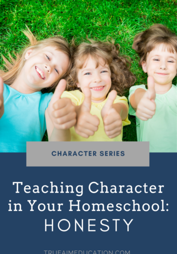 Teaching Character in Your Homeschool - Honesty