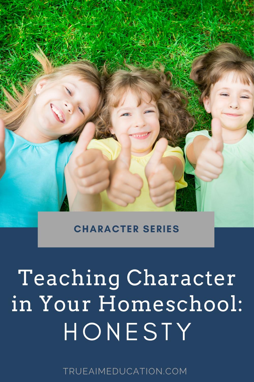 Teaching Character in Your Homeschool - Honesty