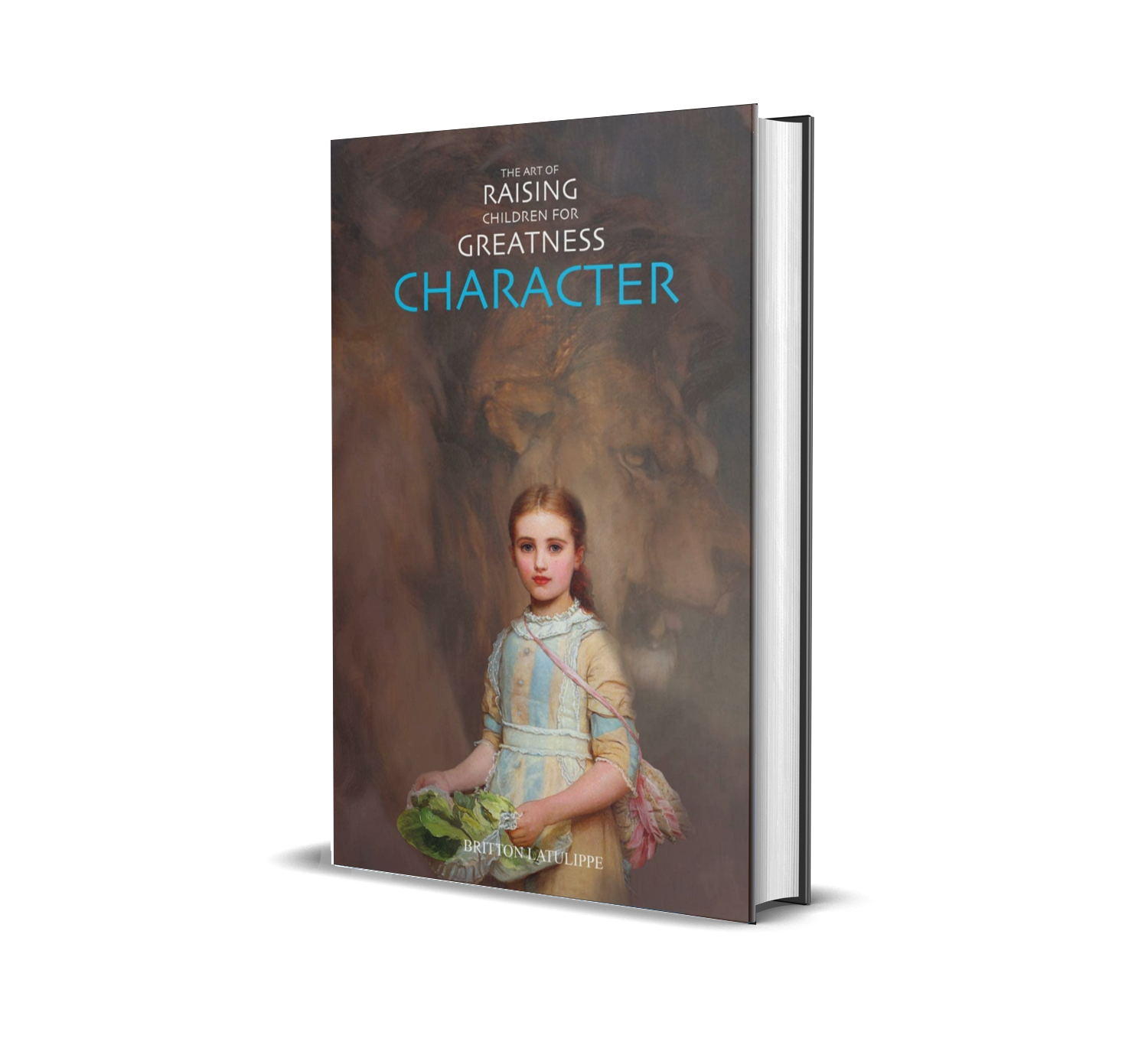 The Art of Raising Children for Greatness - Character Book Cover